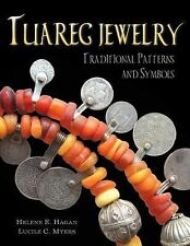 Tuareg Jewelry : Traditional Patterns and Symbols by Lucile Myers and Helene...