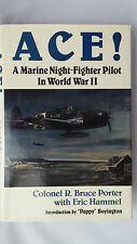 """Autographed Book """"ACE!"""" By Col R. Bruce Porter"""