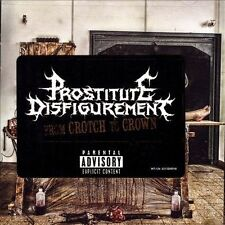From Crotch to Crown [PA] by Prostitute Disfigurement (CD, Feb-2014,...