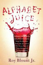 Alphabet Juice: The Energies, Gists, and Spirits of Letters, Words, and Combina
