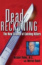 MICHAEL BADEN 1st EDITION-DEAD RECKONING-THE NEW SCIENCE OF CATCHING KILLERS