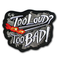 Too Loud Too Bad Biker Motorcycle Chopper Racing Embroidered Sew Iron On Patch