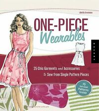 One-Piece Wearables: 25 Chic Garments and Accessories to Sew from Single Patter
