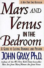 Mars and Venus in the Bedroom: A Guide to Lasting Romance & Passion John Gray PB