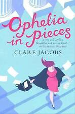 Ophelia in Pieces, Clare Jacob, New