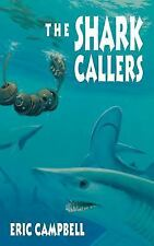 The Shark Callers by Eric Campbell (1994, Paperback)