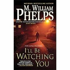 I'll Be Watching You by Phelps, M. William