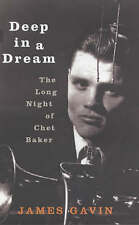 Deep in a Dream: The Long Night of Chet Baker James Gavin first (Hardback, 2002)