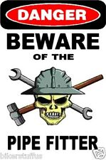 DANGER BEWARE OF THE PIPE FITTER WITH SKULL HARD HAT STICKER HELMET STICKER