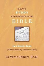 How to Study and Understand the Bible : In 5 Simple Steps (Without Learning...