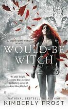 Would-Be Witch: A Southern Witch Novel by Kimberly Frost (Paperback, 2013)