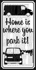 Home is where you Park it VW T5 camper graphic decal sticker dual layer vinyl