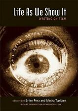 Life As We Show It : Writing on Film (2009, Paperback)
