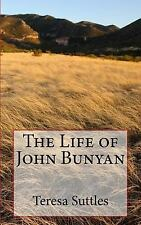 The Christian Biography: The Life of John Bunyan by Teresa Suttles (2016,...