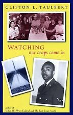Clifton L Taulbert - Watching Our Crops Come In (1997) - Used - Trade Cloth