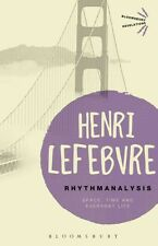 Rhythmanalysis: Space, Time and Everyday Life 9781472507167 by Henri Lefebvre
