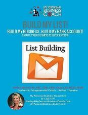 CATAPULT Your Business to Super SUCCESS!: Build My List! - Build My Business!...