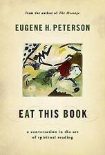 Eat This Book: A Conversation in the Art of Spiritual Reading, Peterson, Eugene