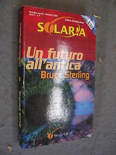 SOLARIA #  9 - BRUCE STERLING - UN FUTURO ALL'ANTICA - FANUCCI -MT25