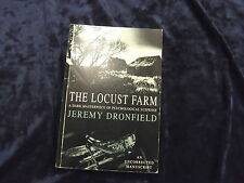 THE LOCUST FARM BY JEREMY DRONFIELD*UNCORRECTED PROOF* PB/1998 * UK POST £3.25 *