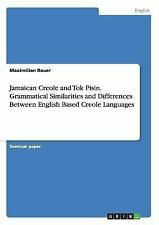 Jamaican Creole and Tok Pisin. Grammatical Similarities and Differences...