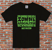 The hardest part of a Zombie Apocalypse Excited Horror Shirt S to 2XL