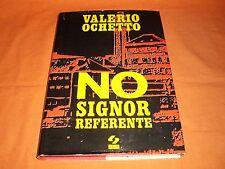 VALERIO OCHETTO, NO SIGNOR REFERENTE, SEI 40 GG IN CARCERE A PRAGA 1972