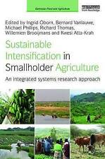 Sustainable Intensification in Smallholder Agriculture: An Integrated Systems...