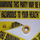 Warning This Party May Be Hazardous To Your Health Barricade Tape - 15 Feet!