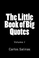 The Little Book of Big Quotes: The Little Book of Big Quotes : Volume I by...
