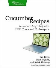 Cucumber Recipes : Automate Anything with BDD Tools and Techniques by Aslak...