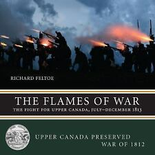Upper Canada Preed -- War Of 1812: The Flames of War : The Fight for Upper...