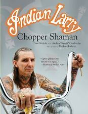 Indian Larry: Chopper Shaman book~a uniquely colorful life~Indian motorcycle~NEW