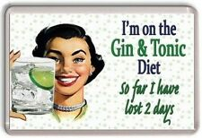 I'm on a Gin & Tonic Diet, so far I have lost 2 days Fridge Magnet