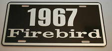 METAL LICENSE PLATE 1967 67 FIREBIRD 326 389 400 428 PONTIAC