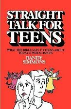 Straight Talk for Teens : What the Bible Says to Teens About Today's Moral...