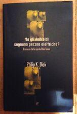 Phillip K. Dick MA GLI ANDROIDI SOGNANO PECORE ELETTRICHE? fanucci blade runner