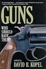 Guns : Who Should Have Them? (1995, Hardcover)