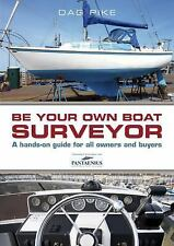 Be Your Own Boat Surveyor : A Hands-On Guide for All Owners and Buyers by Dag...