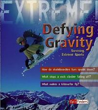 Defying Gravity: Surviving Extreme Sports (Fact Finders: Extreme!)