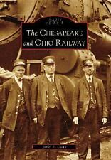 Images of Rail: The Chesapeake and Ohio Railway by James E. Casto (2006, Pape...