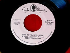 BOBBY PATTERSON~HOW DO YOU SPELL LOVE~NM~RECIPE FOR PEACE~ NORTHERN SOUL 45