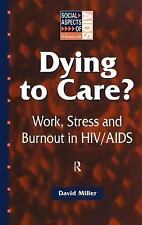 Social Aspects of AIDS: Dying to Care? : Work, Stress and Burnout in HIV-AIDS...