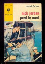Marabout Junior 332 André FERNEZ : Nick Jordan perd le nord 1966