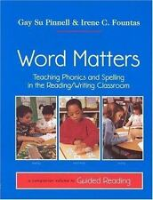 Word Matters: Teaching Phonics and Spelling in the Reading/Writing Classroom by