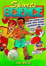 Sports Science : 40 Goal-Scoring, High-Flying, Medal-Winning Experiments for...