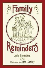 Family Reminders by Julie Danneberg and John Shelley (2013, Paperback)