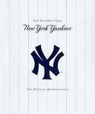 The New York Yankees : New York Yankees - 100 Years - the Official Retrospective
