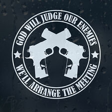 God Will Judge Our Enemies Guns Will Arrange The Meeting Car Vinyl Decal Sticker