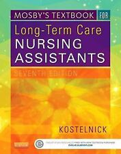 Mosby's Textbook for Long-Term Care Nursing Assistants by Clare Kostelnick (2014